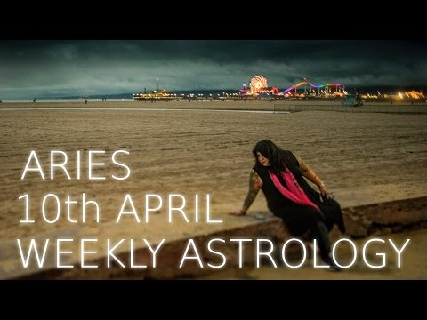 Aries Weekly Astrology Forecast April 10th 2017