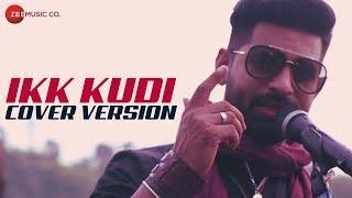 Ikk Kudi Cover Version | Sahil Syndicate