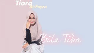 Tiara Al-Fayza - Bila Tiba [ Official Lyric Video ] #GenerasiUngu