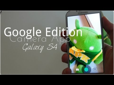 Google Edition Camera app ( Using the Samsung Galaxy S4) No Root Required