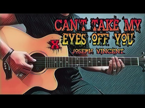 Download Lagu  Can't Take My Eyes Off You - Joseph Vincent Guitar Cover With s & Chords Mp3 Free