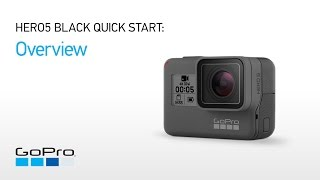 01.GoPro: HERO5 Black Quick Start - Overview