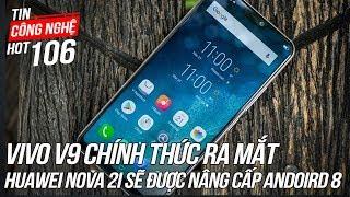 Vivo V9 Chính Thức Ra Mắt Với Giá Bán 7.990.000 | Tin Công Nghệ Hot Số 106