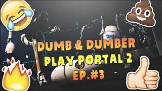 Dumb & Dumber play Portal 2! Lets play Episode #3 W/ KULA