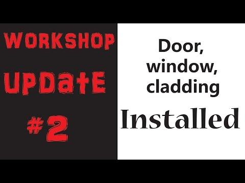 shop update #2  door,window cladding install