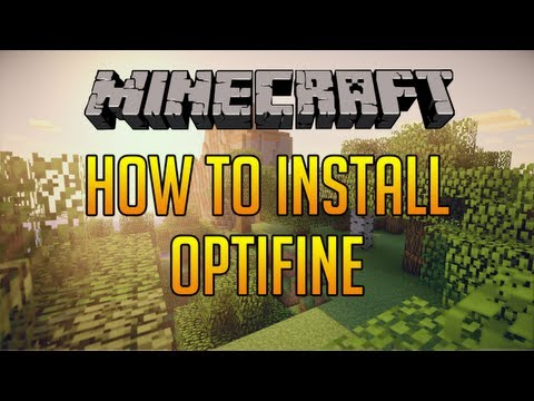 Minecraft: How To Install OptiFine For Minecraft 1.6.2 (Mod)