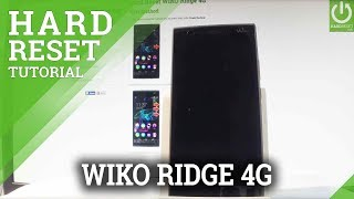 How to Factory Reset WIKO Ridge 4G - Android Hard Reset