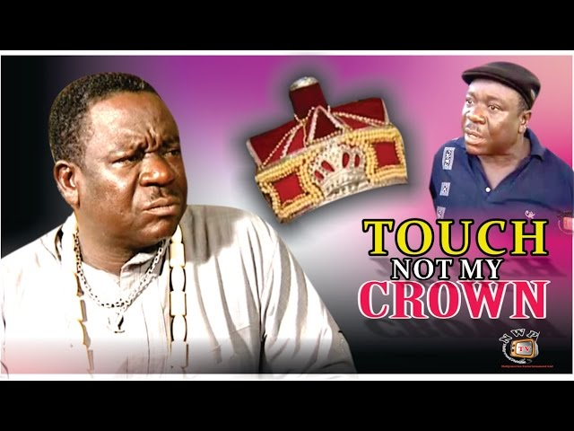 Touch Not My Crown    -  Nigerian Nollywood Movie