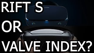 Which is Better - Rift S or Valve Index?