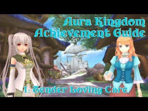 Aura Kingdom Achievement Guide #1: Tender Loving Care