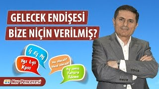 Dr. Ahmet Çolak - Gelecek Endişesi Bize Niçin Verilmiş (Kısa)