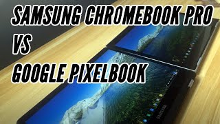 Google Pixelbook vs Samsung Chromebook Pro: Which Chromebook Has More Bang for Your Buck?