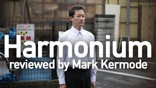 Harmonium reviewed by Mark Kermode