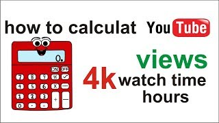 How To Calculate Views 4000 Watch Time Hours Is Required On Your YouTube Channel IN HINDI