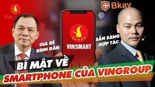 Những Bí Mật về Điện thoại VSmart của VinGroup | CÂU CHUYỆN THƯƠNG HIỆU