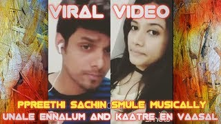 Kaatre En Vaasal And Unnale Ennale By Smule PPreethi And Smule Sachin Sachu - Voice Of Tamil