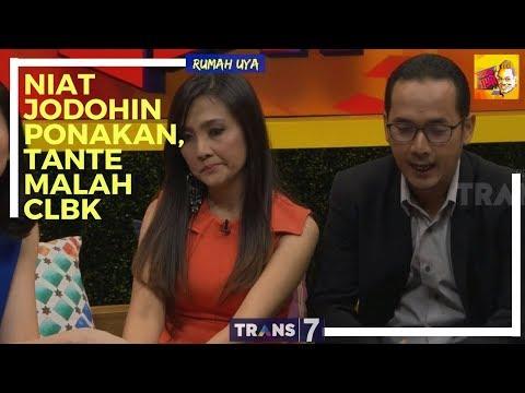 NIAT JODOHIN PONAKAN, TANTE MALAH CLBK   RUMAH UYA (14/02/18) 3-4