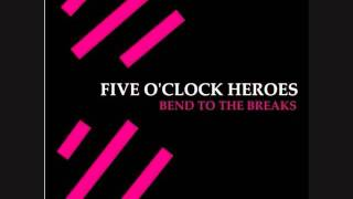 Watch Five Oclock Heroes Got To Give It Up video