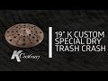 """Zildjian Sound Lab - 19"""" K Custom Special Dry Trash Crash"""