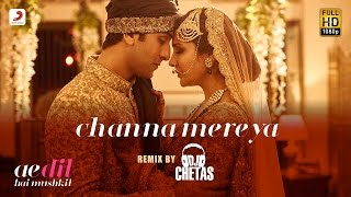 Download Channa Mereya – Remix By DJ Chetas - Ae Dil Hai Mushkil | Karan | Ranbir | Anushka | Pritam | Arijit 3Gp Mp4