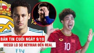 BẢN TIN CUỐI NGÀY 9/10   HLV Malay chỉ ra 3 quái vật đáng sợ nhất ĐTVN – Messi lo sợ Neymar đến Real