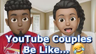 YouTube Couples Be Like.... 😂💀