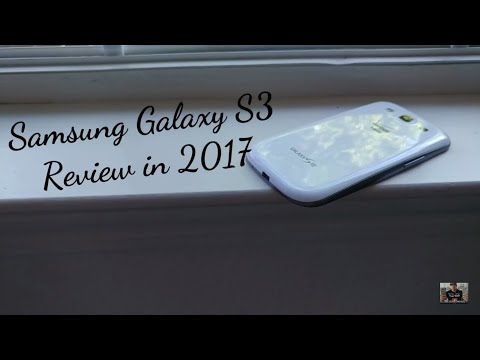 Samsung Galaxy S3 Revisit/Review in 2017... 5 years Later