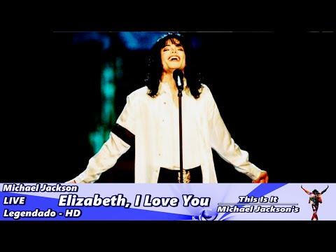 Michael Jackson - Elizabeth, I Love You LIVE - Legendado HD