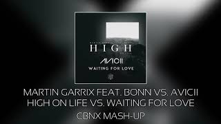 Martin Garrix Feat Bonn Vs Avicii High On Life Vs Waiting For Love
