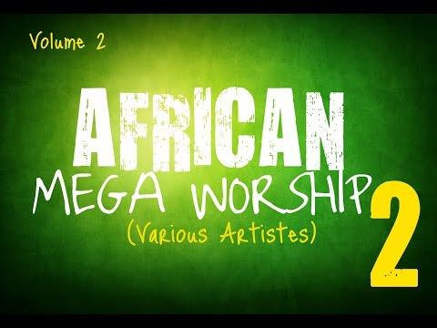 African Mega Worship (Volume 2)