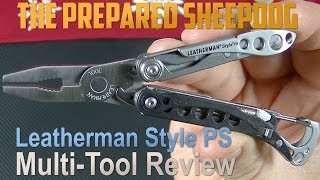 Leatherman Style PS - Does it fill your specilaized need? - Multi-Tool Review
