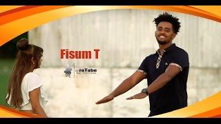 Ethiopian Music - Fisum T Endi Endi [ NEW Official Music Video 2016 ]