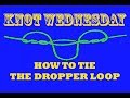 How To Tie A DROPPER LOOP FISHING KNOTS mp3