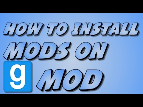 How to download and install mods on Garry's Mod