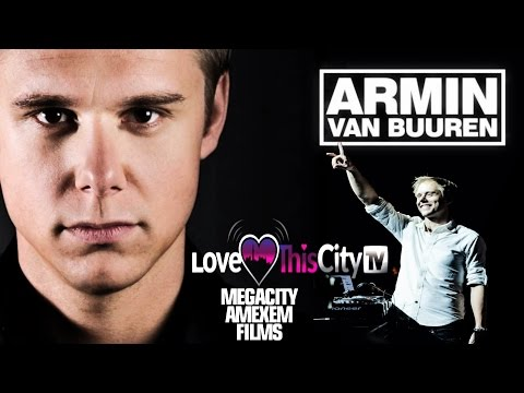 ARMIN VAN BUUREN INTERVIEW WITH LOVE THIS CITY TV