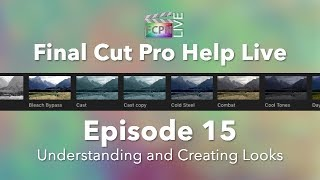 Final Cut Pro Help Live: How To Style Your Videos Using Looks
