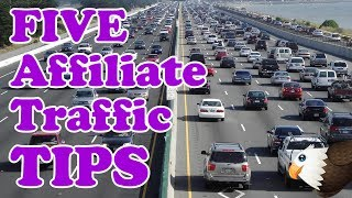 Get TRAFFIC To Your Affiliate Site  - 5 TIPS