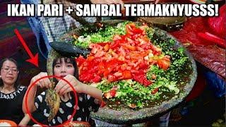 SAMBAL + IKAN PARI DISINI JUARA! *RAMAI PARAH*