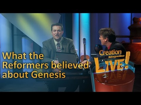 What the Reformers believed about Genesis (Creation Magazine LIVE! 4-04)