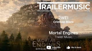 Mortal Engines - Trailer Music | 2WEI - Crimson Blaze