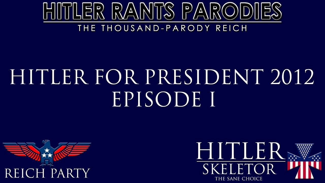Hitler for President 2012: Episode I
