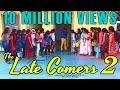 THE LATE COMERS-2 (Girls version) - A Latest Telugu Comedy Short Film by SHRAVAN KOTHA