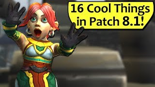 16 Cool Things in Patch 8.1