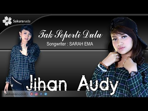 Download Jihan Audy - Tak Seperti Dulu  M/V Mp4 baru
