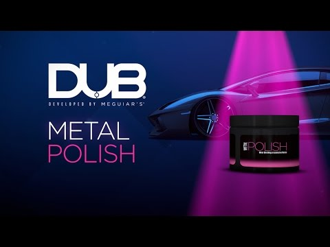 DUB Metal Polish developed by Meguiar's