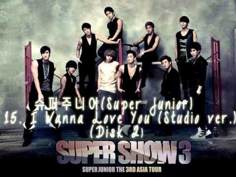 슈퍼주니어(Super Junior) -15. I Wanna Love You (Studio ver.) - Disk 2 / SS3 (Live)