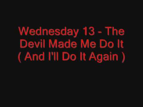 Wednesday 13 - Devil Made Me Do It
