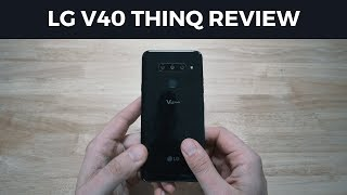 LG V40 ThinQ Review - My Experience