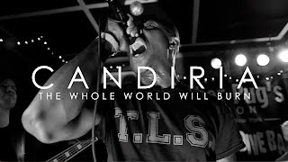 CANDIRIA - The Whole World Will Burn