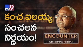 Kancha Ilaiah announces house arrest till 4th Oct - Watch in Encounter!